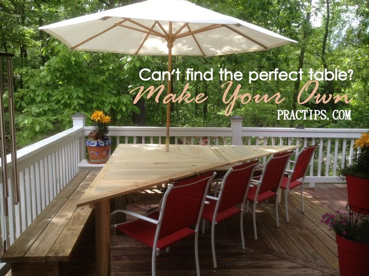 "Why waste money on a ""good enough"" deck table when you can make your own ""perfect"" table?"