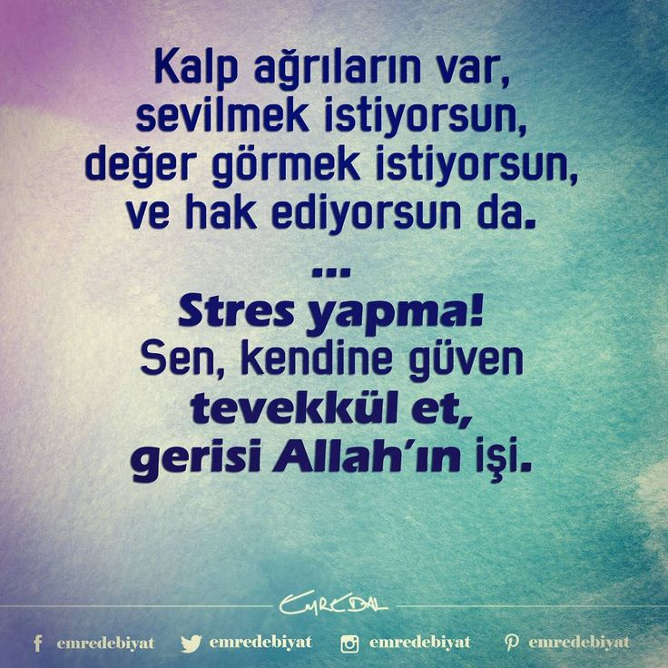 Kalp ağrıların var, Sevilmek istiyorsun, Değer görmek istiyorsun Ve hak ediyorsun da. ... Stres yapma! Sen, kendine güven Tevekkül et Gerisi Allah'ın işi.  Emre Dal  #emredebiyat #emredal #siirsokakta #siirheryerde #siir #turkey #istanbul #istanbullovers #hayatsokaklarda #hayat #ben #hayatinrenkleri #dua #literature #şiirsokakta #şiirheryerde