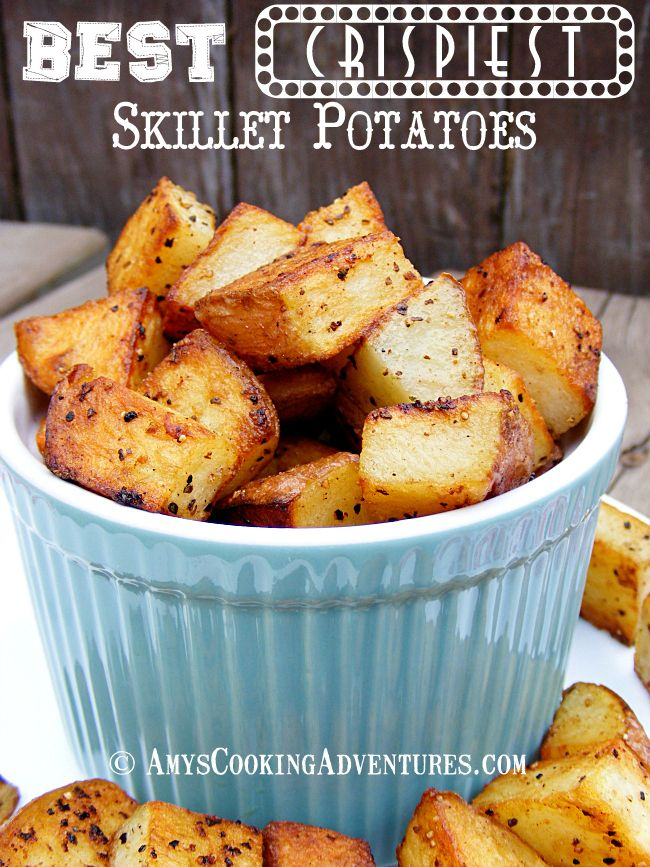 Amy's Cooking Adventures: The Best, Crispiest Skillet Potatoes