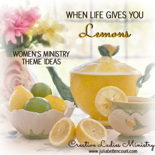 When Life Gives You Lemons:  Womens Ministry Theme Ideas from Creative Ladies Ministry.  #ladiesministry #lemons
