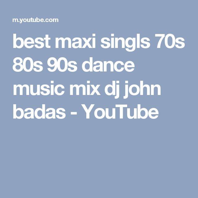 best maxi singls 70s 80s 90s dance music mix dj john badas - YouTube