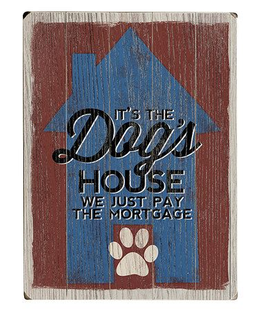 Look at this #zulilyfind! The Dog's House Wood Wall Décor by Misty Diller #zulilyfinds