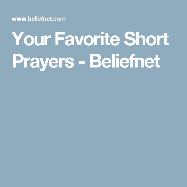 Your Favorite Short Prayers - Beliefnet