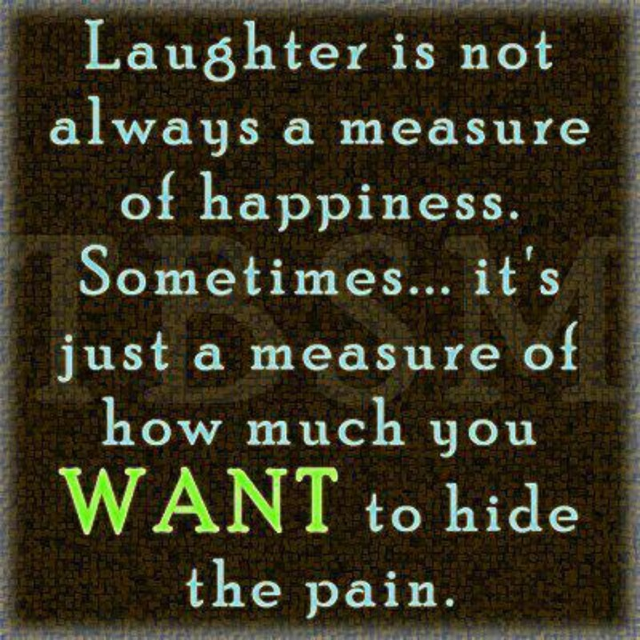 Smile When You Want To Cry Laugh To Hide The Pain Keep: 18 Best Images About Hiding Pain On Pinterest