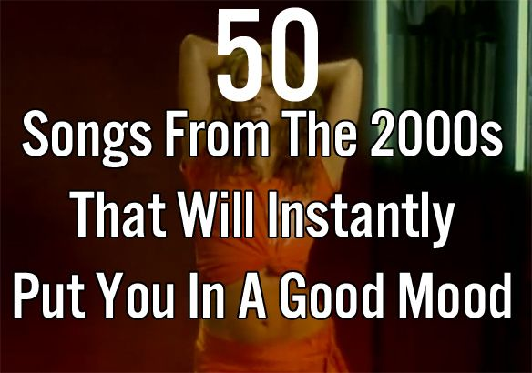 50 songs from the 2000s that will instant put you in a good mood