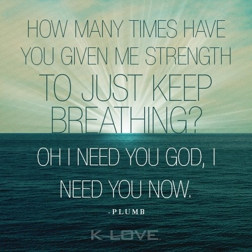 God I Need You Now By Plumb Plumb Need You Now How Many