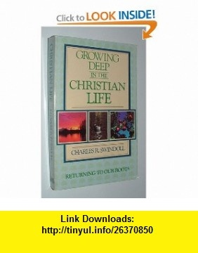 Growing Deep in the Christian Life (9780880701549) Charles R. Swindoll , ISBN-10: 0880701544  , ISBN-13: 978-0880701549 ,  , tutorials , pdf , ebook , torrent , downloads , rapidshare , filesonic , hotfile , megaupload , fileserve