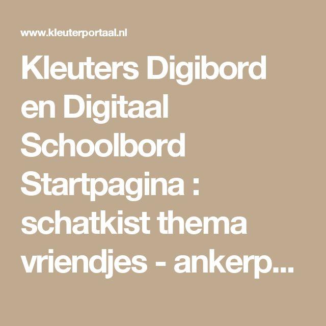 Kleuters Digibord en Digitaal Schoolbord Startpagina : schatkist thema vriendjes - ankerpunt verliefd zijn - onderbouw