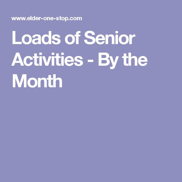 Loads of Senior Activities - By the Month