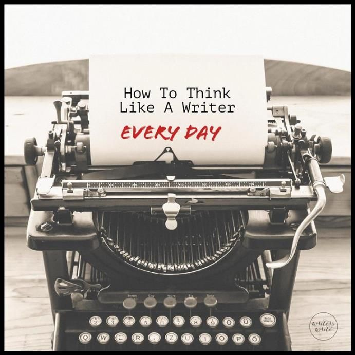 17 Ways To Think Like A Writer Every Day
