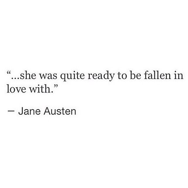 She was quite ready to be fallen in love with.