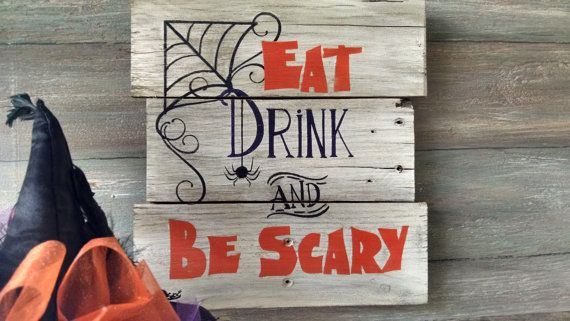 Eat Drink and Be Scary Halloween Sign by OnALimbCreations