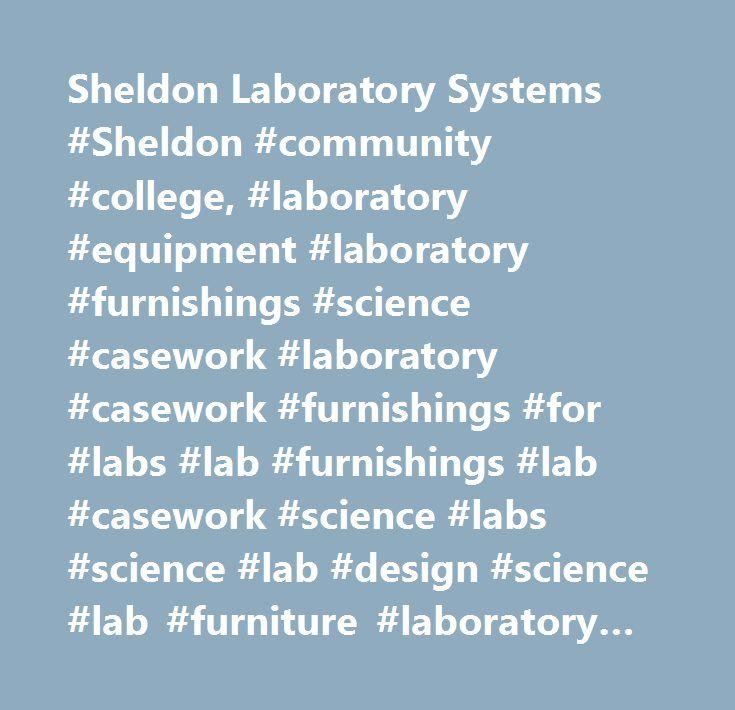 Sheldon Laboratory Systems #Sheldon #community #college, #laboratory #equipment #laboratory #furnishings #science #casework #laboratory #casework #furnishings #for #labs #lab #furnishings #lab #casework #science #labs #science #lab #design #science #lab #furniture #laboratory #furniture #laboratory #fume #hoods #science #lab #fume #hoods #wood #casework #for #labs #casework #for #labs #wood #casework #for #laboratories #casework #for #laboratories #science #tables #science #lab #tables…