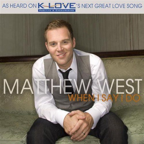 Matthew West-When I Say I Do- love this song for a wedding!