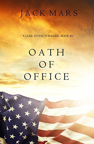 Oath of Office (a Luke Stone Thriller-Book #2) by Jack Mars https://www.amazon.com/dp/B01B5AD6PY/ref=cm_sw_r_pi_dp_x_18leybEDSMFQZ