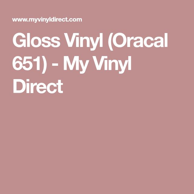 Gloss Vinyl (Oracal 651) - My Vinyl Direct