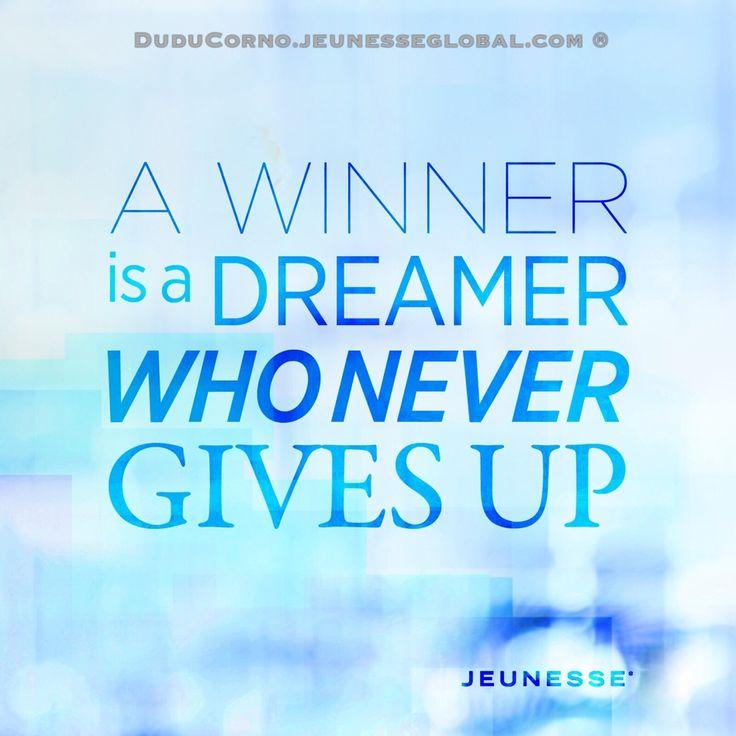 Un vincitore è un sognatore che non molla mai...  DuduCorno.jeunesseglobal.com