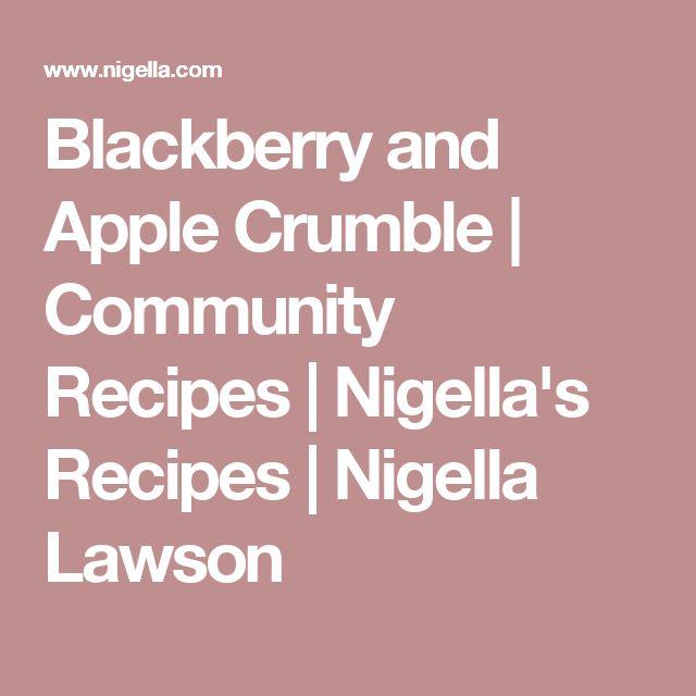 Blackberry and Apple Crumble | Community Recipes | Nigella's Recipes | Nigella Lawson
