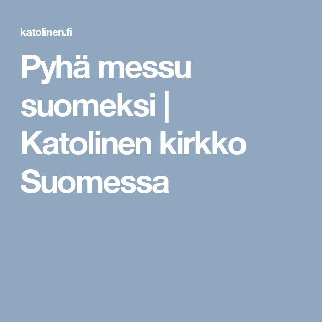 Pyhä messu suomeksi | Katolinen kirkko Suomessa