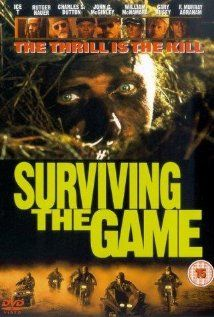 Surviving the Game (1994) A homeless man is hired as a survival guide for a group of wealthy businessmen on a hunting trip in the mountains, unaware that they are killers who hunt humans for sport, and that he is their new prey.