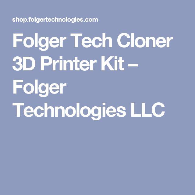 Folger Tech Cloner 3D Printer Kit – Folger Technologies LLC