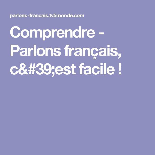 Comprendre - Parlons français, c'est facile !