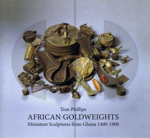 265 African Goldweights Miniature Sculptures from Ghana 1400-1900 H 25 cm. B 23 cm.   Tom Phillips  London / Bangkok: Edition Hansjorg Mayer (2010). ISBN: 978-0-500-976968  English text 187 pages Numerous illustrations Hardcover