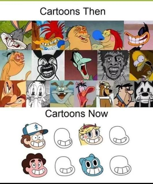 Well atleast the story us greatfunny (not saying that okd cartoons are bad I actually like them better but just saying that hting something just for the sake of hating it is wrong. but yeah XD)