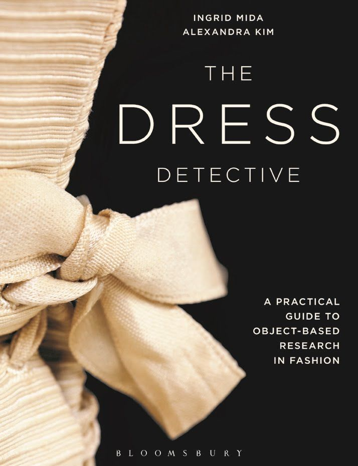 19 best books we love images on pinterest books fashion books and the dress detective a practical guide to object based research in fashion by ingrid mida and alexandra kim fandeluxe Images