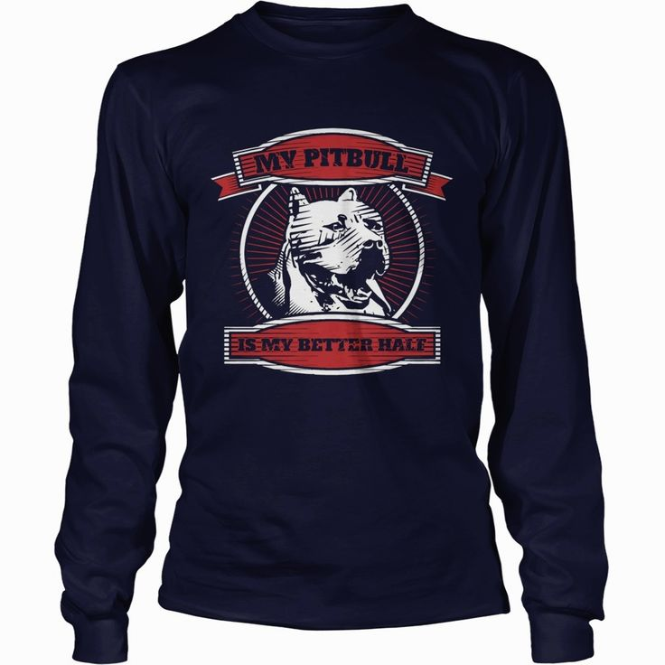 Long Sleeve  My Bit Pull Is My Better Half  Pit Bull Dog, Order HERE ==> https://www.sunfrog.com/Pets/114790080-452217931.html?9410, Please tag & share with your friends who would love it, #renegadelife #christmasgifts #xmasgifts  #rottweiler hembra, #rottweiler funny, rottweiler aleman #rottweiler #family #legging #shirts #tshirts #ideas #popular #everything #videos #shop