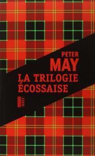 La trilogie écossaise : L'île des chasseurs d'oiseaux ; L'homme de Lewis ; Le braconnier du lac perdu par Peter May