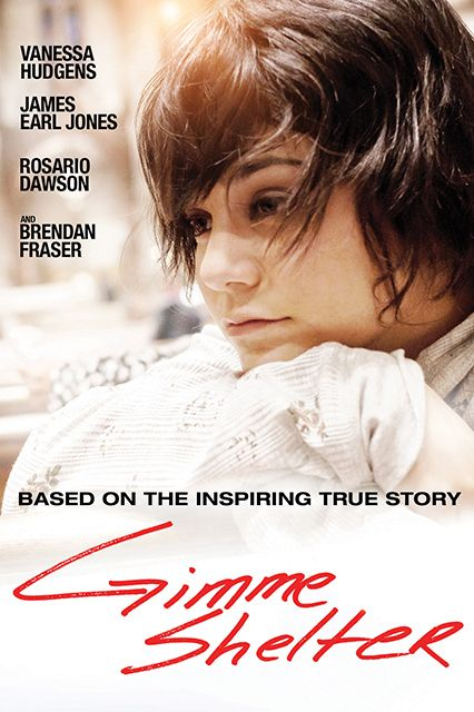 Gimme Shelter A pregnant teen runs away from her abusive mother to seek refuge with her father.Available February 1