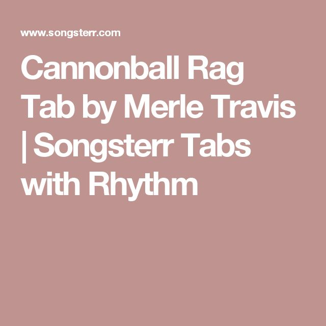 Cannonball Rag Tab by Merle Travis | Songsterr Tabs with Rhythm