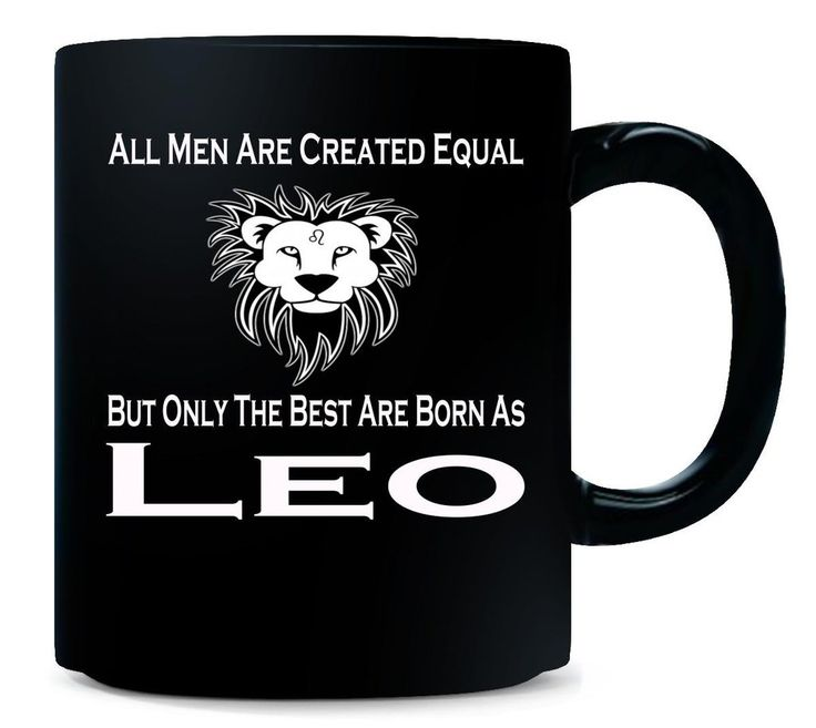Only The Best Men Are Born As Leo Zodiac Signs Horoscope - Mug
