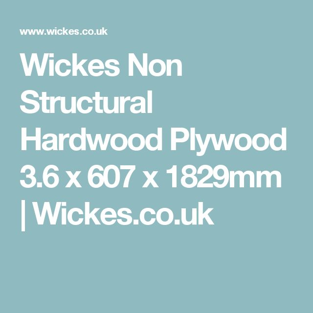 Wickes Non Structural Hardwood Plywood 3.6 x 607 x 1829mm | Wickes.co.uk