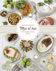 Mat til fest av Wenche Andersen (Innbundet) #cappelendamm