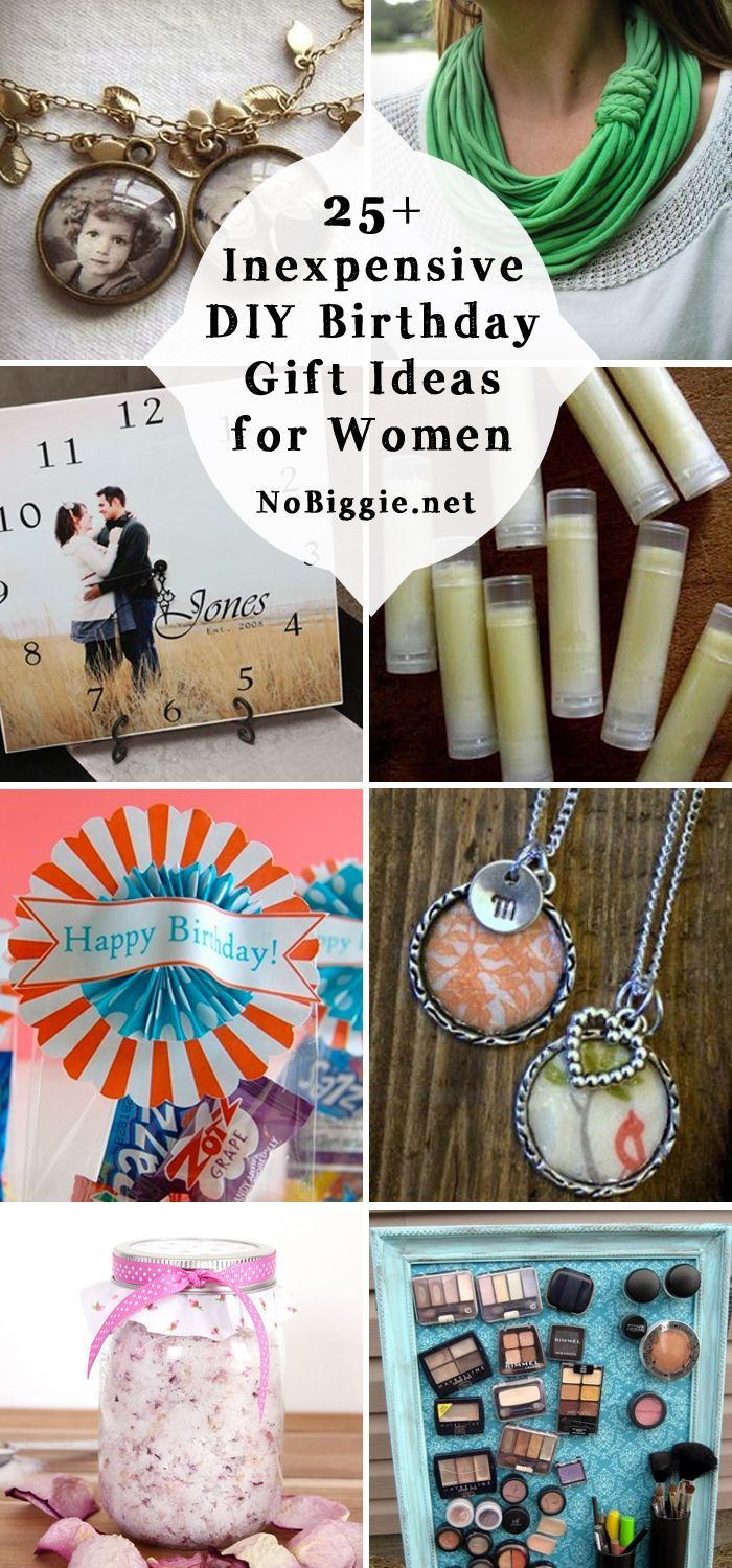 25 DIY Inexpensive Birthday Gift Ideas For Women