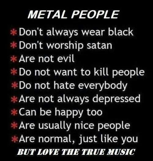 "Metal people, ny beloved ""Head"" among them. (favorite music quotes)"