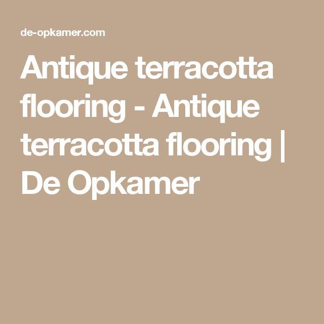 Antique terracotta flooring - Antique terracotta flooring   De Opkamer
