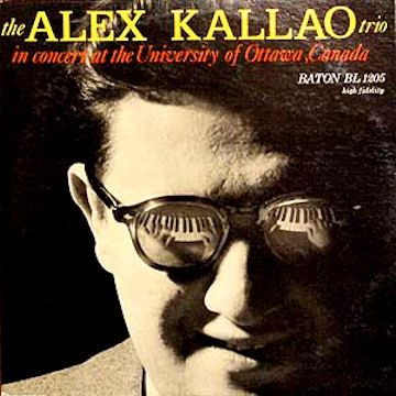 The Alex Kallao Trio* - In Concert At The University Of Ottawa, Canada at Discogs