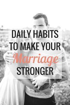 Daily Habits to Make Your Marriage Stronger   Marriage and Relationships - Very Erin Blog