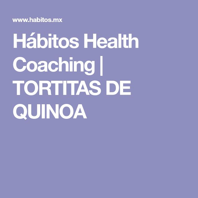Hábitos Health Coaching | TORTITAS DE QUINOA