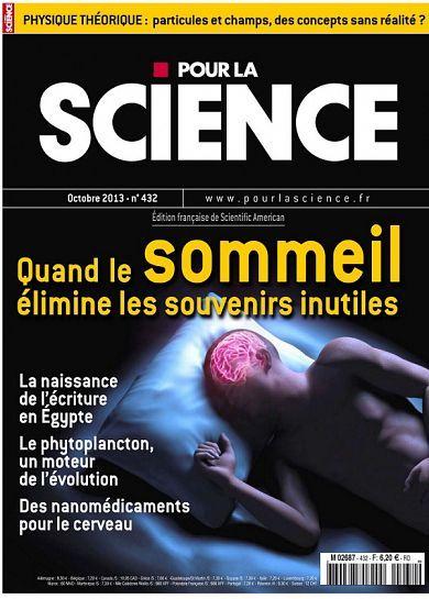 Extraits du sommaire de Pour la science N°432 octobre. -Dossier :L'élagage des souvenirs inutiles pendant le sommeil favoriserait l'apprentissage.