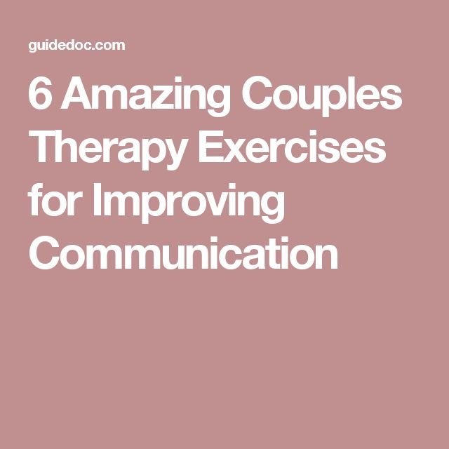 6 Amazing Couples Therapy Exercises for Improving Communication