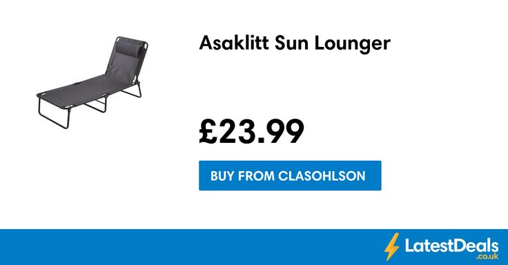 Asaklitt Sun Lounger, £23.99 at Clasohlson