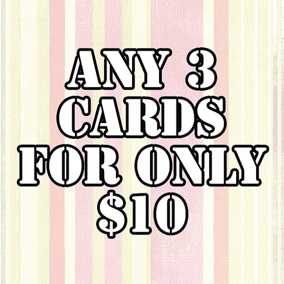 Any 3 Cards Special on Etsy, $10.00 CAD