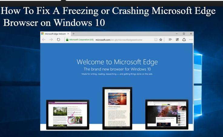 How To Fix A Freezing or Crashing Microsoft Edge Browser on Windows 10