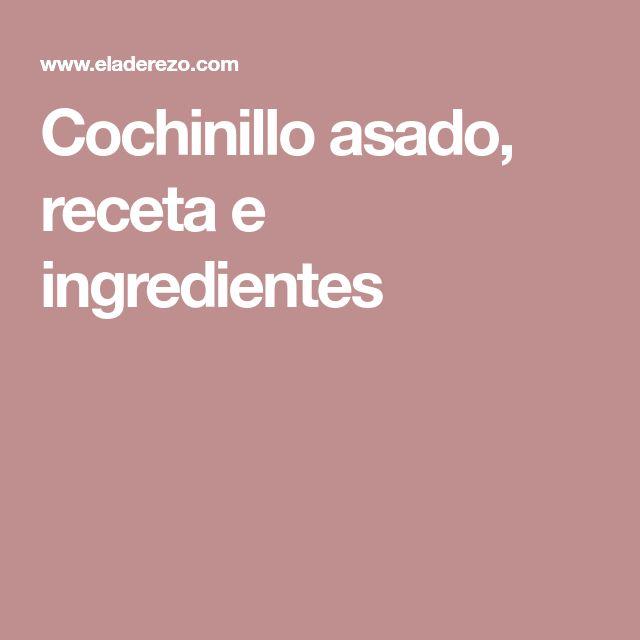 Cochinillo asado, receta e ingredientes