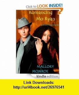 ROMANCING MO RYAN eBook Mallory Monroe ,   ,  , ASIN: B0087MQEDA , tutorials , pdf , ebook , torrent , downloads , rapidshare , filesonic , hotfile , megaupload , fileserve