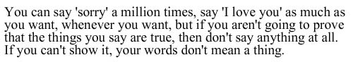 If you can't show it then your words don't mean a thing.